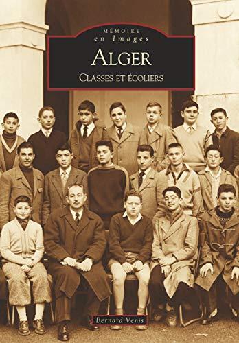 9782849106570: Alger Classes et Ecoliers