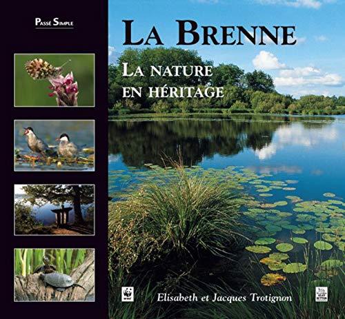 9782849106624: La Brenne - la Nature en Héritage