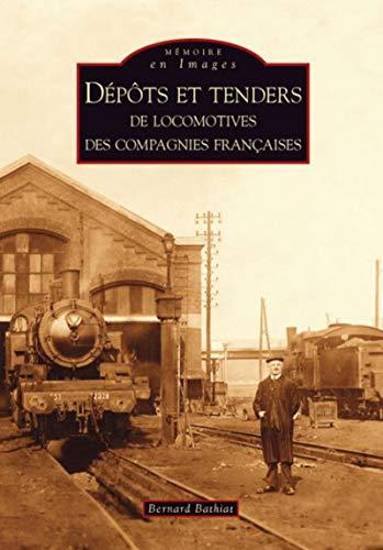 9782849108581: Dépôts et tenders de locomotives des compagnies françaises (French Edition)