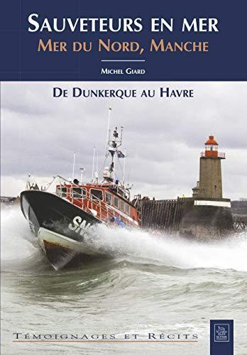 9782849108758: Sauveteurs en mer - Mer du Nord, Manche