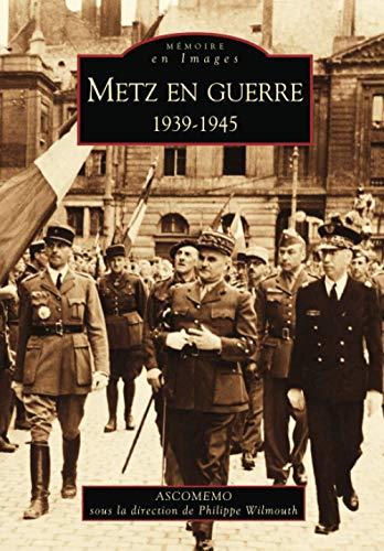 9782849109151: Metz en guerre 1939-1945