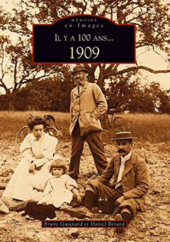 9782849109274: Il y a 100 ans... 1909