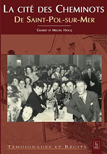 9782849109755: La Cite des Cheminots de Saint-Pol-Sur-Mer (French Edition)