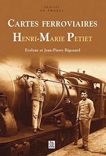 Cartes ferroviaires Henri-Marie Petiet - Evelyne et Jean-Pierre Rigouard