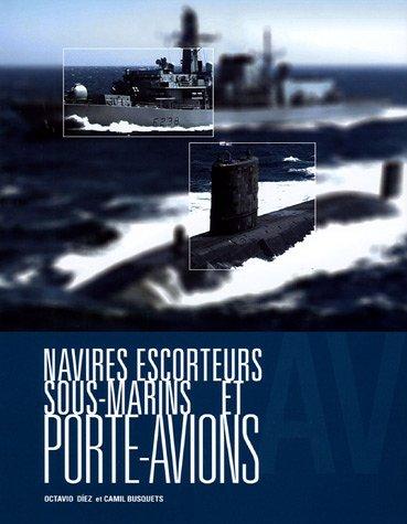 9782849170076: Navires escorteurs, sous-marins et porte-avions