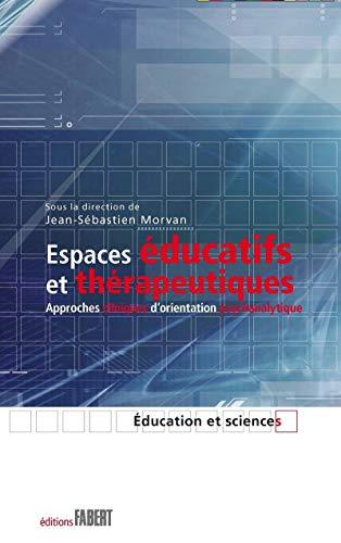 Espaces éducatifs et thérapeutiques: Morvan, Jean-Sébastien