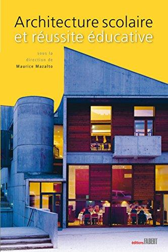 9782849220405: Architecture scolaire et réussite éducative (French Edition)