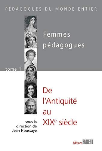 9782849220412: Femmes p�dagogues : Tome 1 : de l'Antiquit� au XIXe si�cle