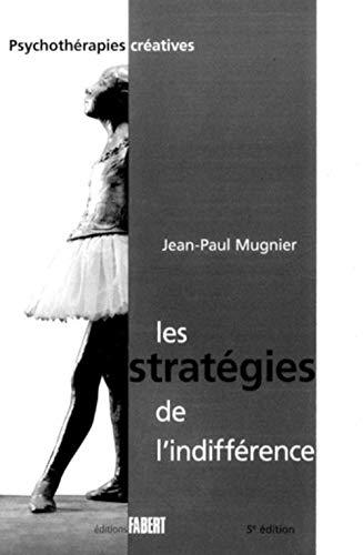 Les stratégies de l'indifférence (French Edition): Jean-Paul Mugnier