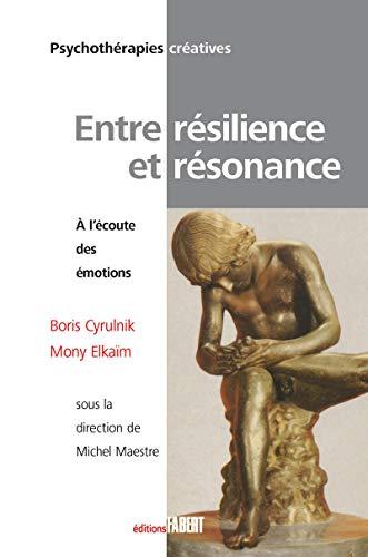 9782849220634: Entre résilience et résonance : A l'écoute des émotions