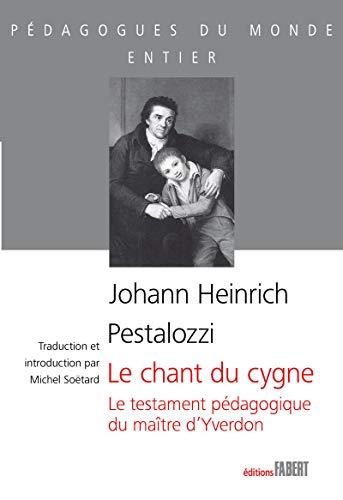 Chant du cygne (Le): Pestalozzi, Johann Heinrich