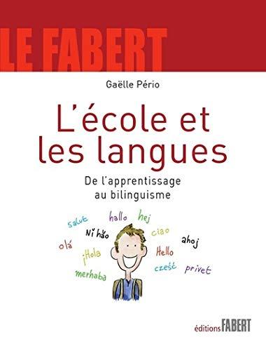 9782849220962: L'�cole et les langues : De l'apprentissage au bilinguisme (Le Fabert)