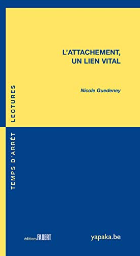 9782849221419: L'attachement, un lien vital (French Edition)