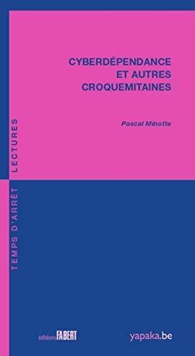 Cyberdépendances et autres croquemitaines: Minotte, Pascal
