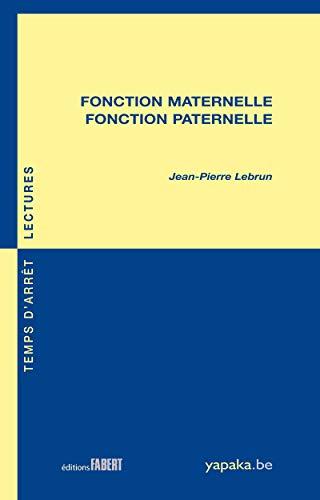 Fonction maternelle, fonction paternelle: Lebrun, Jean-Pierre