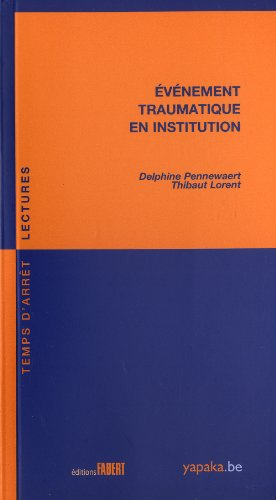 Evènement traumatique en institution: Pennewaert, Delphine