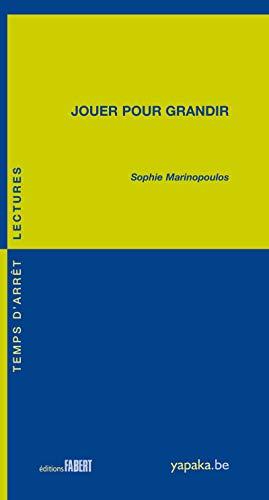 Jouer pour grandir: Marinopoulos, Sophie