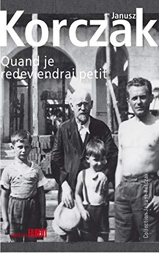Quand je redeviendrai petit: Korczak, Janusz