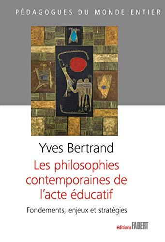 Philosophies contemporaines de l'acte éducatif: Bertrand, Yves