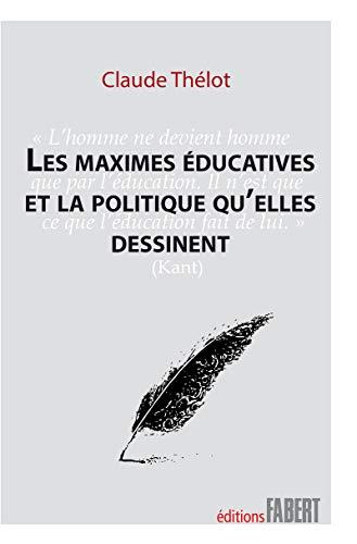 9782849222751: Les maximes éducatives et la politique qu'elles dessinent