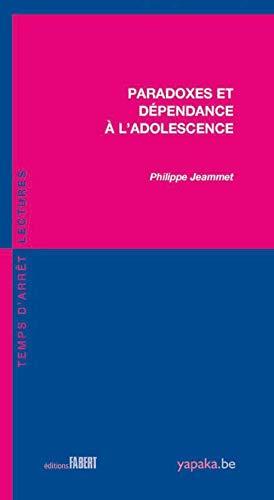 Paradoxes et dépendances à l'adolescence: Jeammet, Philippe