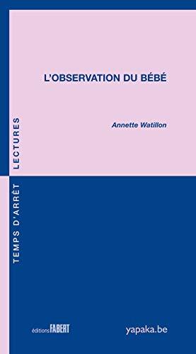 Observation du bébé (L'): Watillon, Annette