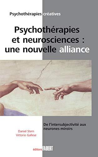 Psychothérapie et neurosciences : une nouvelle alliance : De l'intersubjectivité...