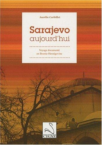 9782849240960: Sarajevo aujourd'hui : Voyage documenté en Bosnie-Herzégovine