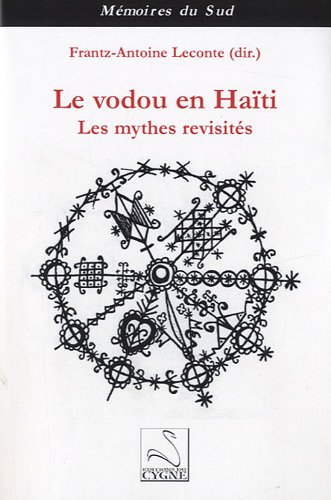 9782849241578: Le vodou en Haïti : Les mythes revisités