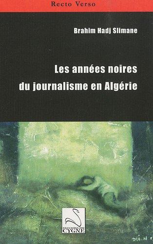 9782849241776: Les années noires du journalisme en Algérie