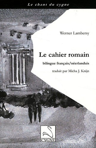 Le cahier romain: Werner Lambersy