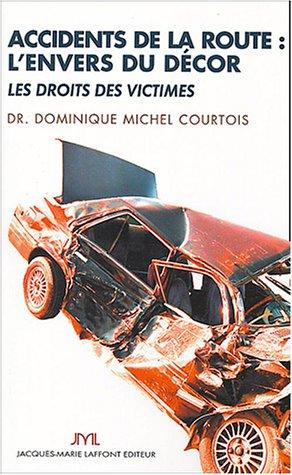 9782849280478: Accidents de la route : L'Envers du décor, les droits des victimes