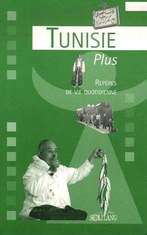 TUNISIE PLUS : REPÈRES DE VIE QUOTIDIENNE (SPIRALE: PAGES JEAN-LOUIS