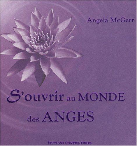 S'ouvrir au monde des anges: MCGEER ANGELA