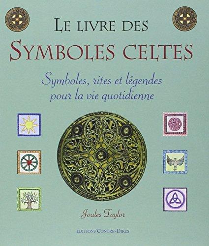 LIVRE DES SYMBOLES CELTES (LE): TAYLOR JOULES