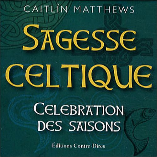 Sagesse celtique (French Edition) (2849330914) by Caitlin Matthews