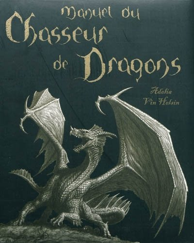 Manuel du chasseur de dragons: Howard, Martin