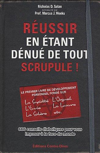 9782849331316: Réussir en étant dénué de tout scrupule ! (French Edition)