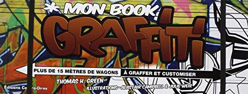 9782849331958: Mon book graffiti : Plus de 15 mètres de wagons à graffer et customiser (French Edition)