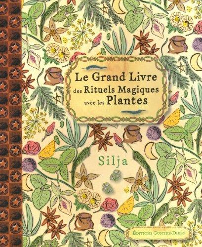 9782849332146: Le grand livre des rituels magiques avec les plantes (French Edition)