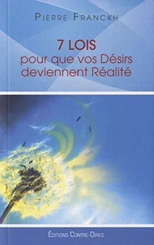 7 LOIS POUR QUE DESIRS DEVIENNENT REALIT: FRANCKH PIERRE