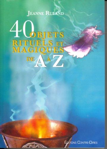 40 objets rituels et magiques de A: Jeanne Ruland