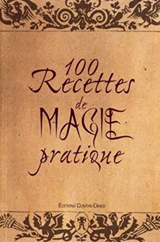 100 RECETTES DE MAGIE PRATIQUE: COUTELA D ET J
