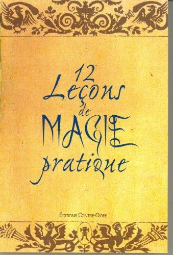 12 LECONS DE MAGIE PRATIQUE: COUTELA D ET J