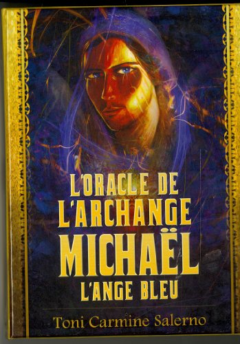 ORACLE DE L ARCHANGE MICHAEL L ANGE BLEU: SALERNO TONI CARMINE