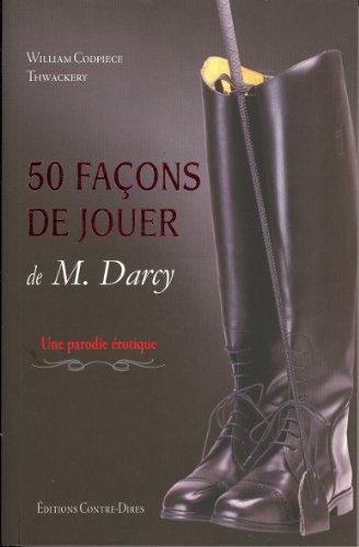 50 FACONS DE JOUER DE M DARCY - PARODIE: CODPIECE W THWACKERY