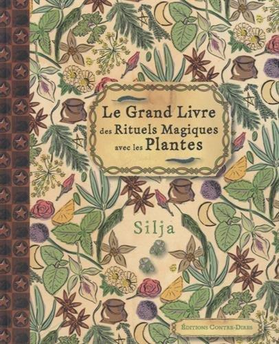 9782849333105: Le grand livre des rituels magiques avec les plantes