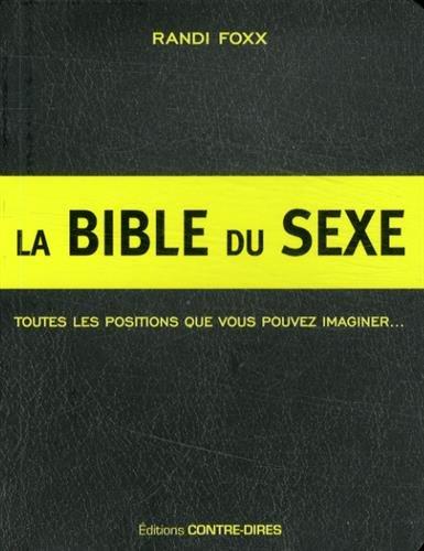 9782849333228: La bible du sexe : 291 positions sexuelles : toutes les positions que vous pouvez imaginer... Et plus !