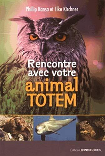 9782849333396: Rencontre avec votre animal totem