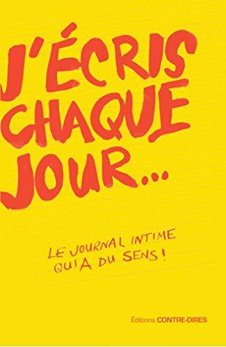 J'ÉCRIS CHAQUE JOUR : UN JOURNAL INTIME QUI A DU SENS !: COLLECTIF